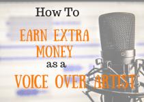 Earn Extra Money as a Voice Over Artist