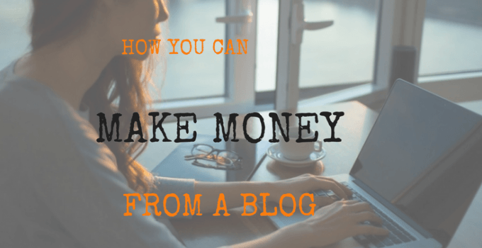 how you can make money from a blog