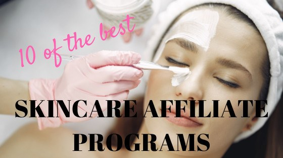 best skincare affiliate programs